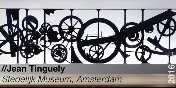 Tentoonstelling - Jean Tinguely - Stedelijk Museum