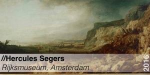 Tentoonstelling - Hercules Segers - Rijksmuseum