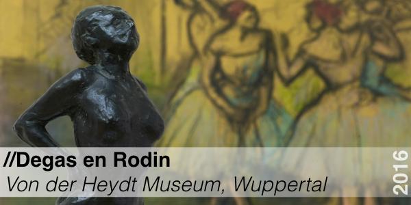 Tentoonstelling - Degas & Rodin