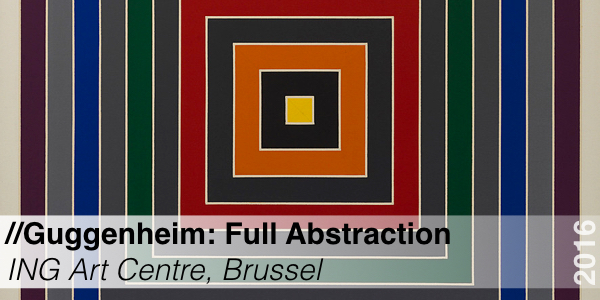 Tentoonstelling - Guggenheim Full Abstraction - ING Art Center