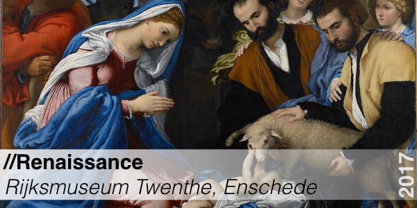 Tenntoonstelling - Renaissance - Rijksmuseum Twenthe