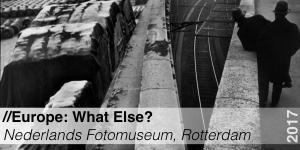 Tentoonstelling - Nederlandse Fotomuseum - Europe What Else