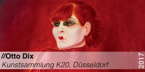 Tentoonstelling - Otto Dix - Kunstsammlung Nordrhein Westfahlen K20