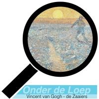 Onder de Loep - Vincent van Gogh - de Zaaier