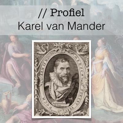 Profiel van de Gouden Eeuw - Karel van Mander