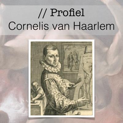 Profiel van de Gouden Eeuw - Cornelis van Haarlem