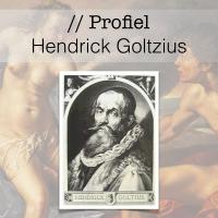 Profiel van de Gouden Eeuw - Hendrick Goltzius