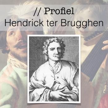 Profiel van de Gouden Eeuw - Hendrick ter Brugghen