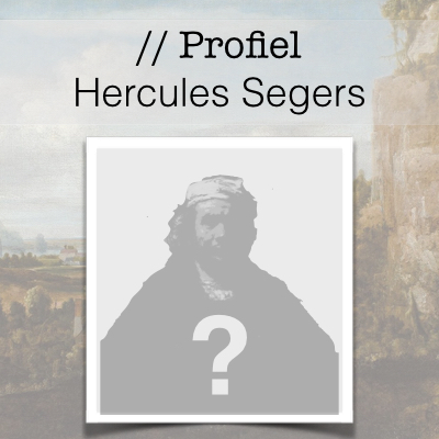 Profiel van de Gouden Eeuw - Hercules Segers