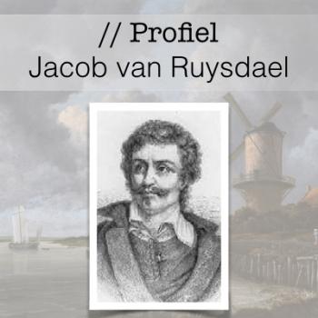 Profiel van de Gouden Eeuw - Jacob van Ruysdael