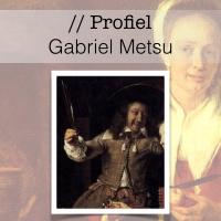 Profiel van de Gouden Eeuw - Gabriel Metsu