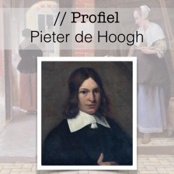 Profiel van de Gouden Eeuw - Pieter de Hoogh