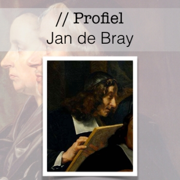 Profiel van de Gouden Eeuw - Jan de Bray