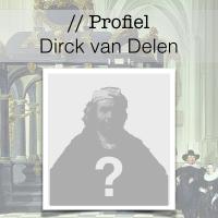 Profiel van de Gouden Eeuw - Dirck van Delen