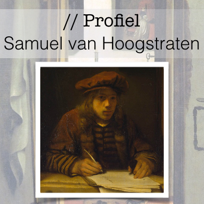 Profiel van de Gouden Eeuw - Samuel van Hoogstraten