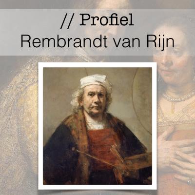 Profiel van de Gouden Eeuw - Rembrandt van Rijn