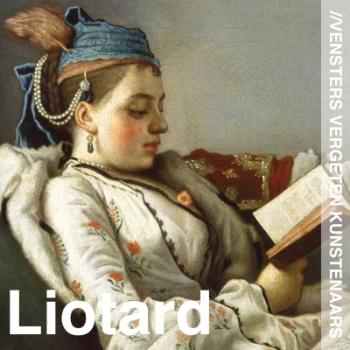 Vergeten Kunstenaars - Jean Etienne Liotard