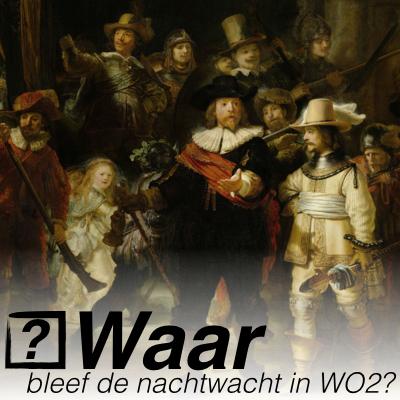 Waar bleef de nachtwacht in de tweede wereldoorlog?