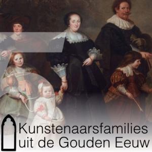 5 Kunstenaarsfamilies uit de Gouden Eeuw