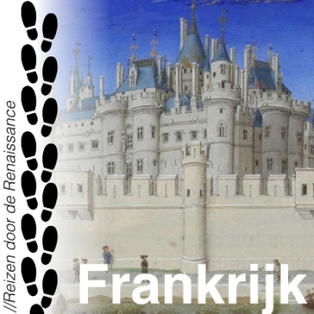 Reizen door de Renaissance - Frankrijk