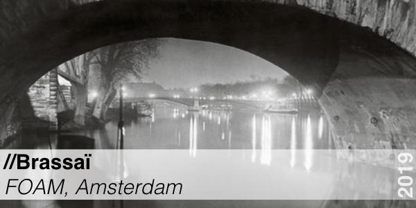 Brassai - FOAM Museum Amsterdam